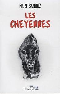 Les Cheyennes par Mari Sandoz