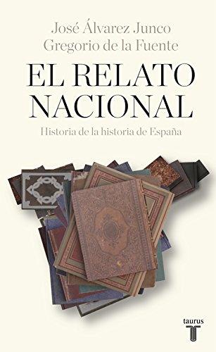 El relato nacional : historia de la historia de Espaõna