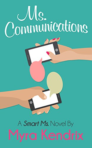 Ms. Communications: A Smart Chick Lit Novel (Ms Spider)
