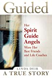 Guided: Her Spirit Guide Angels Were Her Best