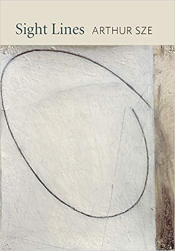 Amazon com: Sight Lines (9781556595592): Arthur Sze: Books