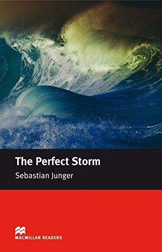 Intermediate Level: The Perfect Storm: A True Story of Men Against the Sea / Lektüre (Macmillan Readers)