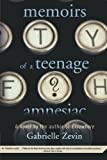 Memoirs of a Teenage Amnesiac: A Novel by  Gabrielle Zevin in stock, buy online here