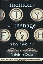 Memoirs of a Teenage Amnesiac: A Novel