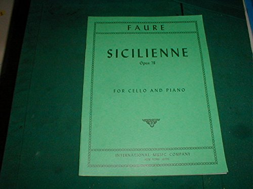Faure, Gabriel - Sicilienne, Op. 78 - Cello and Piano - International Edition