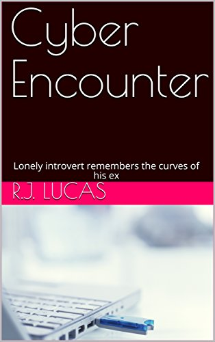 Cyber Encounter: Keanu Reeves type remembers an old flame (Cyber Encouter Book 1)