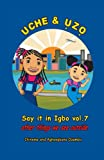Uche and Uzo Say It in Igbo Vol. 7, Chineme Ozumba and Aghaegbuna Ozumba, 1466315369
