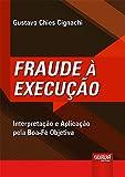 Fraude à Execução. Interpretação e Aplicação Pela Boa-Fé Objetiva