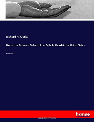 Lives of the Deceased Bishops of the Catholic Church in the United States: Volume 2 ebook