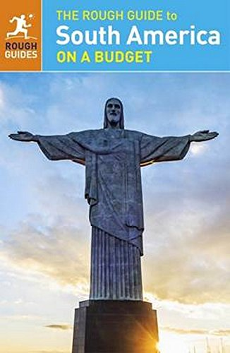 The Rough Guide to South America On a Budget (Rough Guides)...