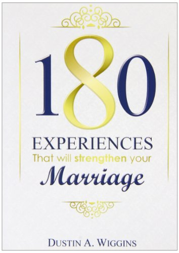 180 Experiences That Will Strengthen Your Marriage