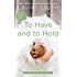 To Have and to Hold (Wedding Belles Book 1)