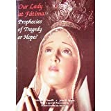 Our Lady at Fatima : Prophecies of Tragedy or Hope?, Borelli, Antonio A. and Correa de Oliveira, Plinio, 1877905283