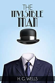 The Invisible Man by [Wells, H. G.]