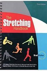 The Stretching Handbook by Brad Walker (2007-09-01) Spiral-bound