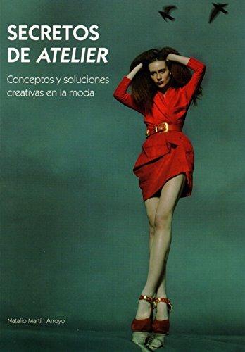 Descargar Libro Secretos De Atelier - Conceptos Y Soluciones Creativas En La Moda Aa.vv.