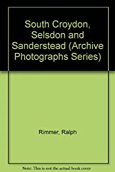 South Croydon, Selsdon and Sanderstead (Archive Photographs Series)