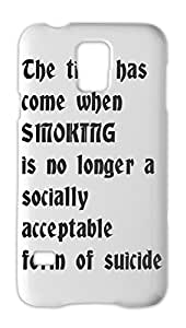 The time has come when SMOKING is no longer a socially Samsung Galaxy S5 Plastic Case