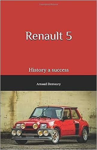 Renault 5: History a success: Arnaud Demaury: 9781719904360: Amazon.com: Books