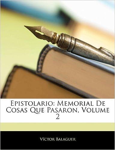 Ebook en joomla descargar Epistolario: Memorial De Cosas Que Pasaron, Volume 2 1144305721 en español PDF DJVU FB2