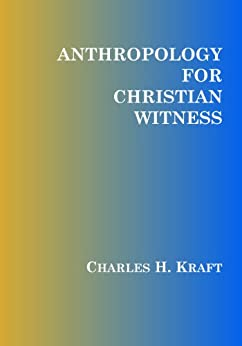 Anthropology for Christian Witness by [Kraft, Charles H.]