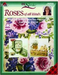 One Stroke Books - One Stroke-- Roses of All Kinds (Decorative Painting # 9700)