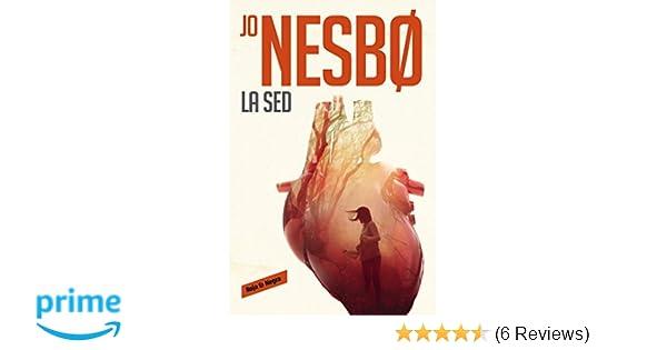 Amazon.com: La sed / The Thirst (Harry Hole) (Spanish Edition) (9788416709434): Jo Nesbo: Books