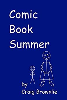 Comic Book Summer by [Brownlie, Craig]