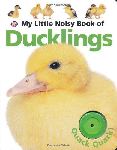 My Little Noisy Book of Ducklings