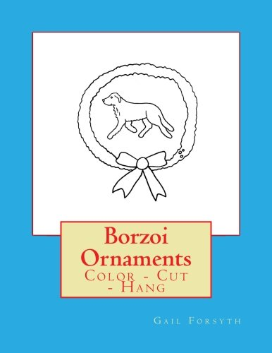 Borzoi Ornaments: Color - Cut - Hang