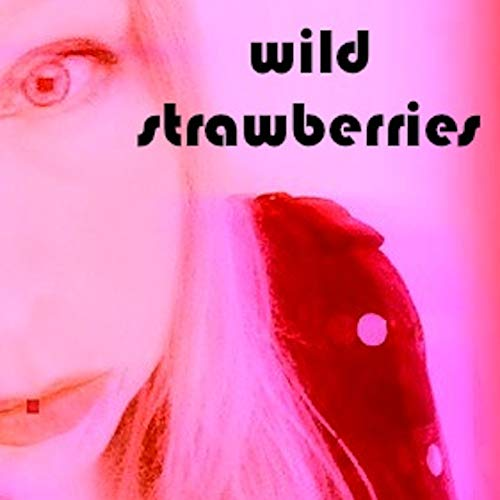 Acoustic Mix - Wild Strawberries (Acoustic Mix)