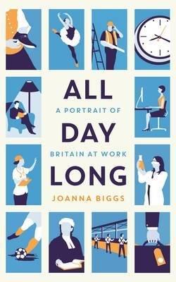 All Day Long : A Portrait of Britain at Work(Hardback) - 2015 Edition pdf epub
