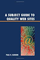 A Subject Guide to Quality Web Sites Front Cover