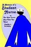 A Memoir of a Student Nurse, Phyllis L. Brodsky, 1438282478