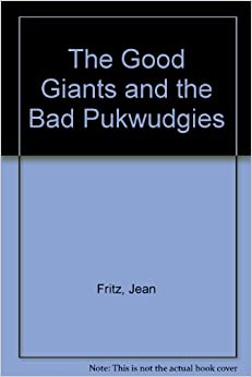 Book The Good Giants and the Bad Pukwudgies