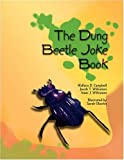 The Dung Beetle Joke Book, Wallace D. Campbell and Jacob T. Wilkinson, 1436348404