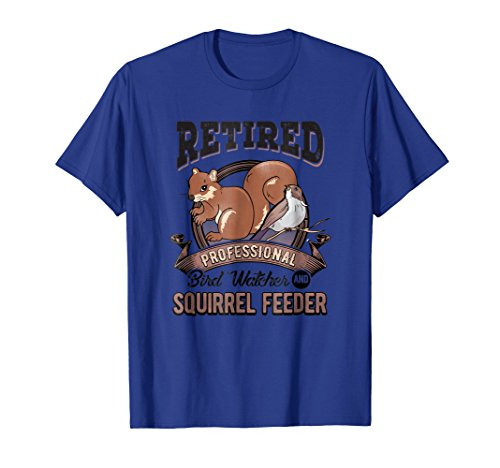 Mens Retired Professional Bird Watcher Squirrel Feeder Fun Tshirt 3XL Royal (Royal Bird Feeder)