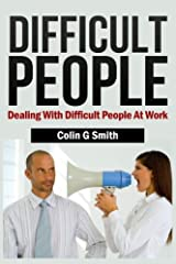 Difficult People: Dealing With Difficult People At Work Paperback