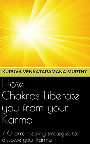How chakras liberate you from your karma 7 chakra healing how chakras liberate you from your karma 7 chakra healing strategies to dissolve your karma fandeluxe Gallery