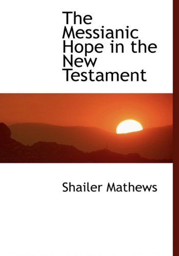 Read Online The Messianic Hope in the New Testament pdf