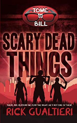 Books : Scary Dead Things (The Tome of Bill) (Volume 2)