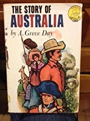 By A. Grove Day The Story of Australia…