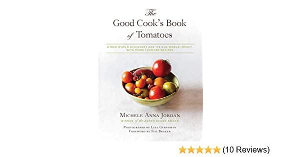The Good Cook s Book of Tomatoes  A New World Discovery and Its Old World  Impact 2496dc5adfc