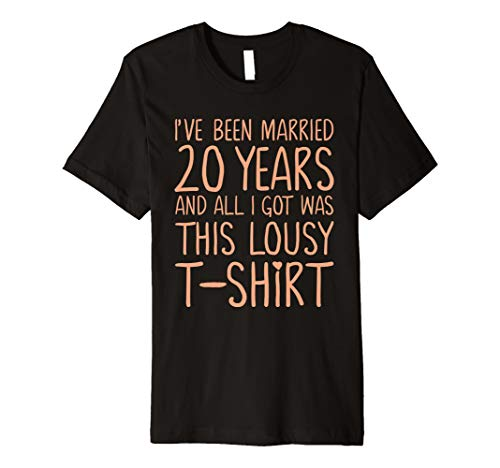 20 Years In and I haven't Killed Him 20th Anniversary Ladies Premium T-Shirt (White Men Looking For Black Women To Marry)