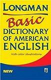 Longman Basic Dictionary of American English [Paperback] [1999] 1 Ed. Pearson Education