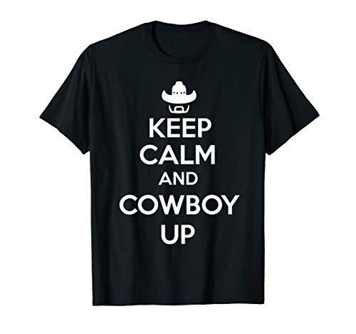 Keep Calm and Cowboy Up Funny ()