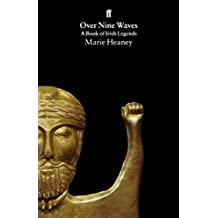 Over Nine Waves: A Book Of Irish Legends