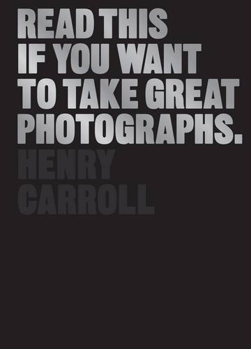Read This If You Want to Take Great Photographs