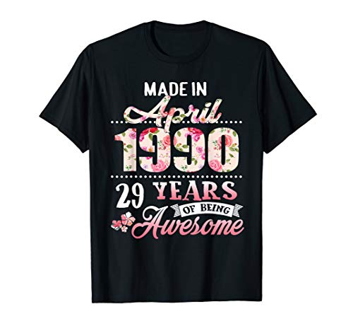 (Born in April 1990 Floral T shirt 29th Birthday Gift Women)