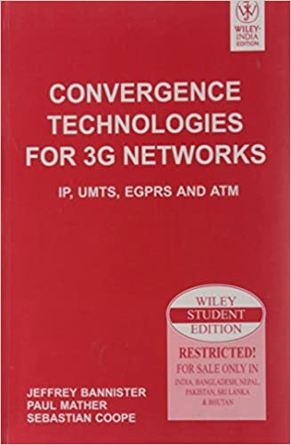Book Convergence Technologies for 3G Networks: IP, UMTS, EGPRS and ATM by Jeffrey Bannister (2009-07-14)